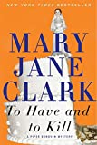 Clark, Mary Jane: To Have and to Kill (Piper Donovan/Wedding Cake Mysteries)