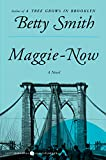 Smith, Betty: Maggie-Now: A Novel (P.S.)