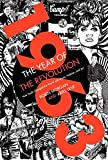 Leve, Ariel: 1963: The Year of the Revolution: How Youth Changed the World with Music, Art, and Fashion