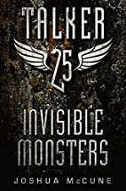 Talker 25 #2: Invisible Monsters by Joshua…