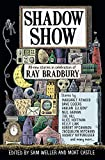 Weller, Sam: Shadow Show: All-New Stories in Celebration of Ray Bradbury