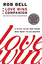 The Love Wins Companion: A Study Guide for…