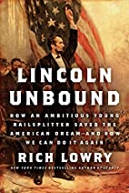 Lincoln Unbound: How an Ambitious Young…