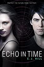 Echo in Time by C. J. Hill