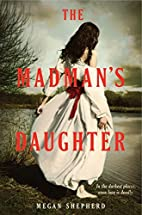 The Madman's Daughter (Madman's…