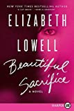 Lowell, Elizabeth: Beautiful Sacrifice LP: A Novel