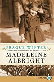 Albright, Madeleine: Prague Winter LP: A Personal Story of Remembrance and War, 1937-1948