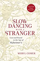 Slow Dancing with a Stranger: Lost and Found…