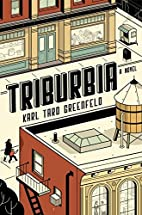 Triburbia by Karl Taro Greenfeld