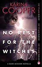 No Rest for the Witches: A Dark Mission…
