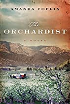 The Orchardist: A Novel by Amanda Coplin