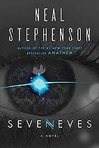 Seveneves: A Novel by Neal Stephenson