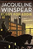 Jacqueline Winspear: Elegy for Eddie: A Maisie Dobbs Novel