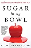 Jong, Erica: Sugar in My Bowl: Real Women Write About Real Sex