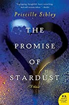 The Promise of Stardust: A Novel by…