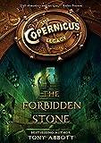 Abbott, Tony: The Copernicus Legacy: The Forbidden Stone