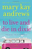 Andrews, Mary Kay: To Live and Die in Dixie (Callahan Garrity)