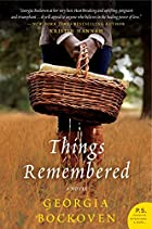 Things Remembered: A Novel by Georgia…