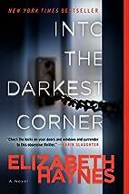 Into the Darkest Corner: A Novel by…