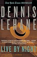 Live by Night: A Novel (Joe Coughlin Series)…