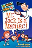 Gutman, Dan: My Weirder School #10: Mr. Jack Is a Maniac!