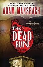 The Dead Run: A Novel by Adam Mansbach
