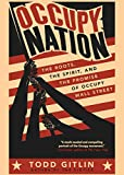 Gitlin, Todd: Occupy Nation: The Roots, the Spirit, and the Promise of Occupy Wall Street