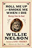 Nelson, Willie: Roll Me Up and Smoke Me When I Die LP: Musings from the Road