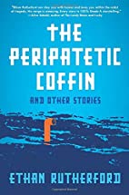 The Peripatetic Coffin and Other Stories by…