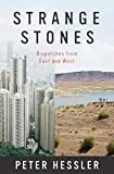 Hessler, Peter: Strange Stones: Dispatches from East and West