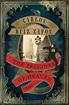The Prisoner of Heaven: A Novel by Carlos…