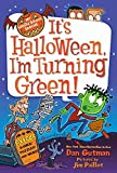 Gutman, Dan: My Weird School Special: It's Halloween, I'm Turning Green!