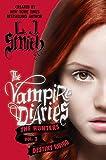 L.J. Smith: Vampire Diaries: The Hunters: The Destiny Rising