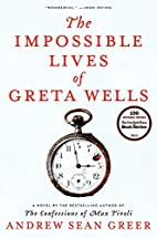 The Impossible Lives of Greta Wells by…