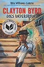 Clayton Byrd Goes Underground by Rita…
