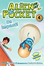 Alien in My Pocket #4: On Impact! by Nate…
