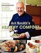 Art Smith's Healthy Comfort: How…