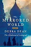 Dean, Debra: The Mirrored World: A Novel
