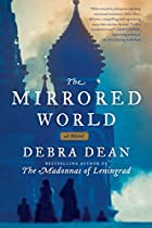 Mirrored World the by Debra Dean
