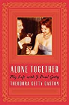 Alone Together: My Life with J. Paul Getty…