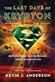 Anderson, Kevin J.: The Last Days of Krypton: A Novel