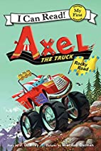 Axel the Truck: Rocky Road (My First I Can…