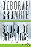 Crombie, Deborah: The Sound of Broken Glass LP: A Novel (Duncan Kincaid/Gemma James Novels)
