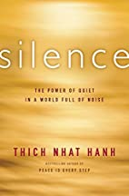 Silence : the power of quiet in a world full…