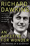 Dawkins, Richard: An Appetite for Wonder: The Making of a Scientist