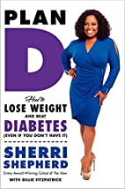 Plan D: How to Lose Weight and Beat Diabetes…