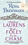 Laurens, Stephanie: Royal Bridesmaids: An Original Anthology