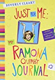 Cleary, Beverly: Just for Me: My Ramona Quimby Journal