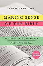 Making Sense of the Bible: Rediscovering the…