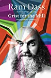 Dass, Ram: Grist for the Mill: Awakening to Oneness